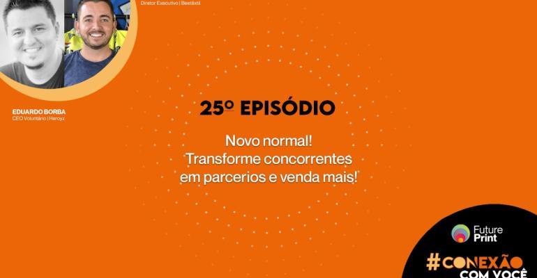 FuturePrint #Conexão com você - Novo normal, transforme concorrentes em parceiros e venda mais!.jpeg