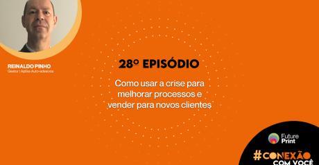 FuturePrint_ #Conexao_com_ voce_Como_usar_a_crise_para_ melhorar_ processos_e_ vender_para_ novos_clientes.jpg